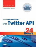 Sams Teach Yourself the Twitter API in 24 Hours (eBook, PDF)