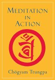 Meditation in Action (eBook, ePUB)