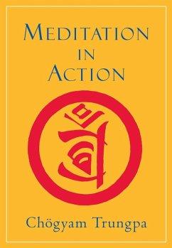 Meditation in Action (eBook, ePUB) - Trungpa, Chogyam