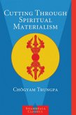 Cutting Through Spiritual Materialism (eBook, ePUB)