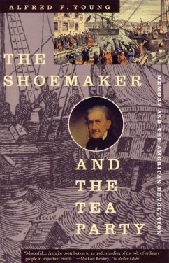 The Shoemaker and the Tea Party (eBook, ePUB) - Young, Alfred F.