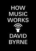 How Music Works (eBook, ePUB)