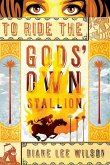 To Ride the Gods' Own Stallion (eBook, ePUB)