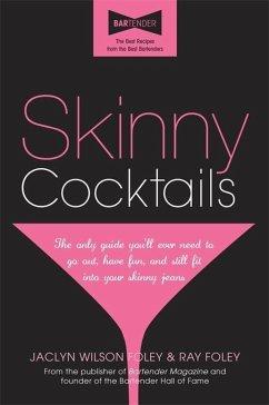 Skinny Cocktails (eBook, ePUB) - Foley, Jaclyn Wilson; Foley, Ray