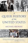 A Queer History of the United States (eBook, ePUB)