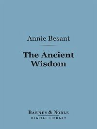 The Ancient Wisdom (eBook, ePUB) - Besant, Annie