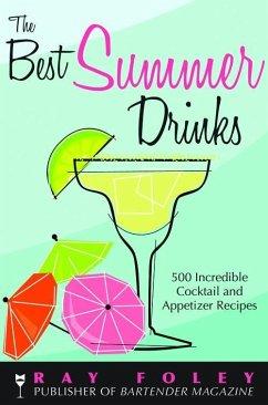 The Best Summer Drinks (eBook, ePUB) - Foley, Ray