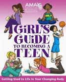 American Medical Association Girl's Guide to Becoming a Teen (eBook, ePUB)