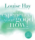 Experience Your Good Now! (eBook, ePUB)