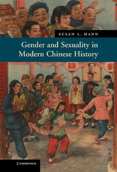 Gender and Sexuality in Modern Chinese History (eBook, ePUB) - Mann, Susan L.