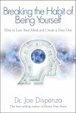 Breaking the Habit of Being Yourself (eBook, ePUB)
