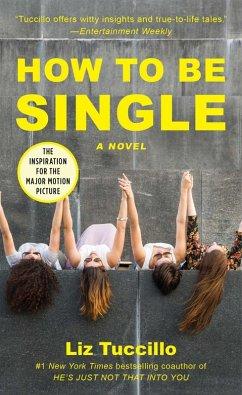 How to Be Single (eBook, ePUB) - Tuccillo, Liz