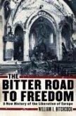 The Bitter Road to Freedom (eBook, ePUB)