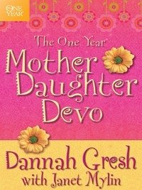 The One Year Mother-Daughter Devo (eBook, ePUB) - Gresh, Dannah; Mylin, Janet