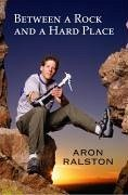Between a Rock and a Hard Place (eBook, ePUB) - Ralston, Aron