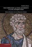 Formation of Papal Authority in Late Antique Italy (eBook, ePUB)