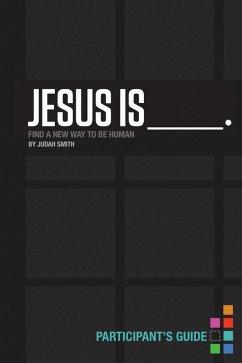 Jesus Is Participant's Guide (eBook, ePUB) - Smith, Judah
