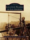 Location Filming in Los Angeles (eBook, ePUB)
