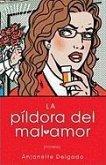 Pildora del mal amor (Heartbreak Pill; Spanish edition) (eBook, ePUB)