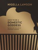 How To Be A Domestic Goddess (eBook, ePUB)