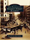 San Francisco's Market Street Railway (eBook, ePUB)