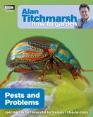 Alan Titchmarsh How to Garden: Pests and Problems (eBook, ePUB)
