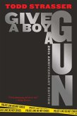 Give a Boy a Gun (eBook, ePUB)