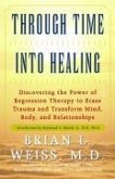 Through Time Into Healing (eBook, ePUB)