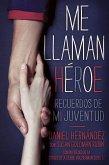 Me llaman heroe (They Call Me a Hero) (eBook, ePUB)