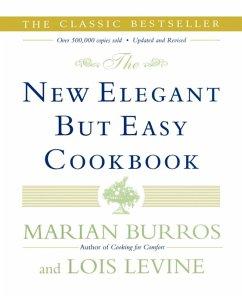 The New Elegant But Easy Cookbook (eBook, ePUB) - Levine, Lois; Burros, Marian