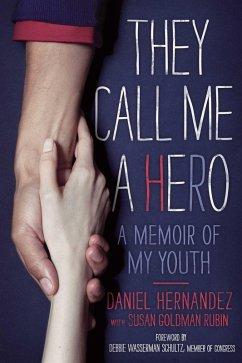 They Call Me a Hero (eBook, ePUB) - Hernandez, Daniel