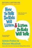 How to Talk So Kids Will Listen & Listen So Kids Will Talk (eBook, ePUB)