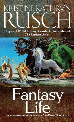 Fantasy Life (eBook, ePUB) - Rusch, Kristine Kathryn