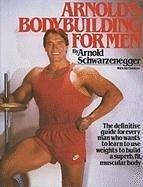 Arnold's Bodybuilding for Men (eBook, ePUB) - Schwarzenegger, Arnold