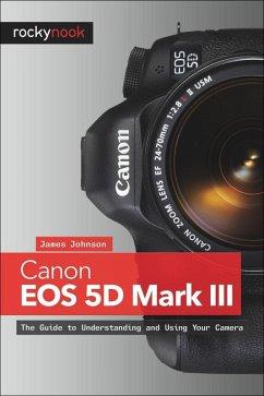 Canon EOS 5D Mark III (eBook, ePUB) - Johnson, James
