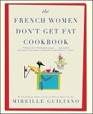 The French Women Don't Get Fat Cookbook (eBook, ePUB)