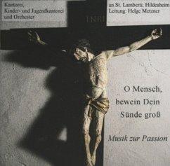 O Mensch,Bewein Dein Sünde Gro - Kantorei & Orchester St.Lamber