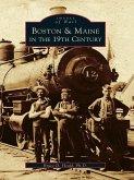 Boston & Maine in the 19th Century (eBook, ePUB)