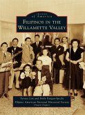 Filipinos in the Willamette Valley (eBook, ePUB)