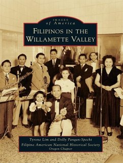 Filipinos in the Willamette Valley (eBook, ePUB) - Lim, Tyrone