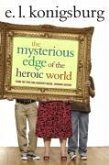 The Mysterious Edge of the Heroic World (eBook, ePUB)