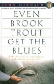 Even Brook Trout Get The Blues (eBook, ePUB)