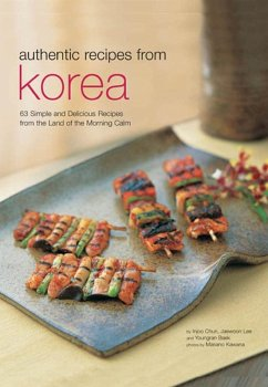 Authentic Recipes from Korea (eBook, ePUB) - Chun, Injoo; Lee, Jaewoon; Baek, Youngran