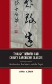 Thought Reform and China's Dangerous Classes (eBook, ePUB)