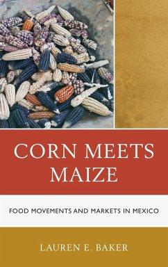 Corn Meets Maize (eBook, ePUB) - Baker, Lauren E.