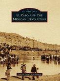 El Paso and the Mexican Revolution (eBook, ePUB)