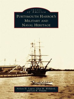 Portsmouth Harbor's Military and Naval Heritage (eBook, ePUB) - Lawry, Nelson H.