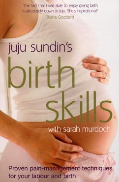 Birth Skills (eBook, ePUB) - Murdoch, Sarah; Sundin, Juju