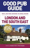 The Good Pub Guide: London and the South East (eBook, ePUB)