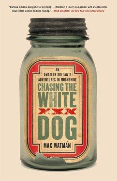 Chasing the White Dog (eBook, ePUB) - Watman, Max